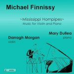 Mississippi Hornpipes  - Michael Finnissy's Music for Violin and Piano