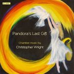 Pandora's Last Gift - Chamber Music by Christopher Wright