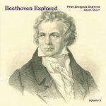 Beethoven Explored, Volume 3