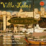 Villa-Lobos: Voice of Brazil