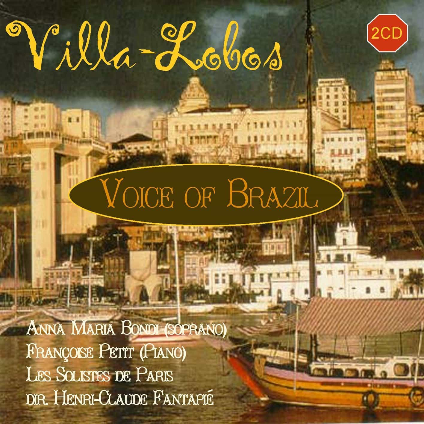 Villa-Lobos: Voice of Brazil