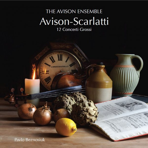 Avison: 12 Concerti Grossi after Scarlatti