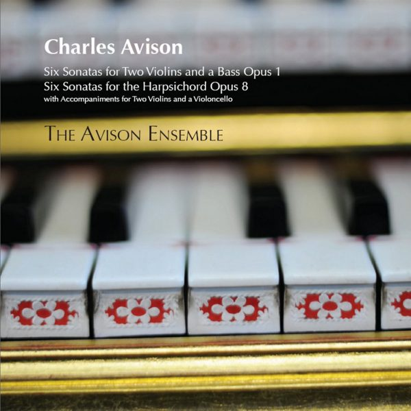 Avison: Trio Sonatas, op. 1 and Keyboard Sonatas, op. 8