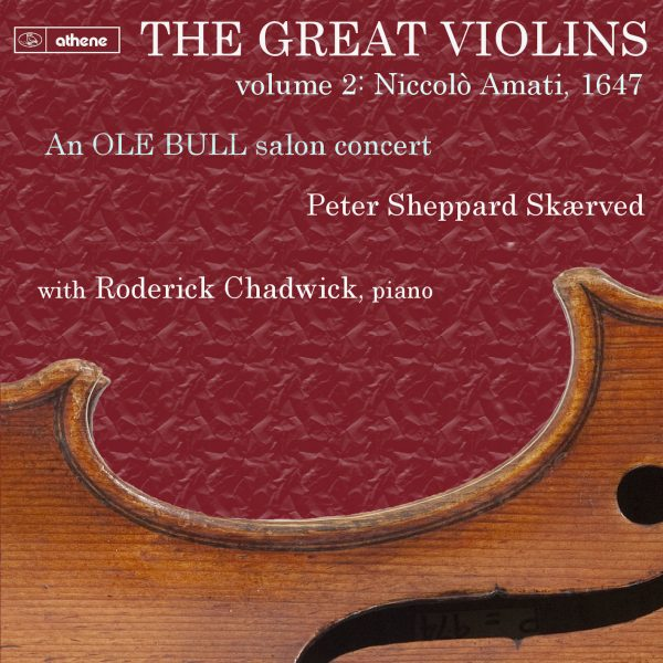 The Great Violins, vol. 2 1647 Niccolo Amati (Ole Bull)