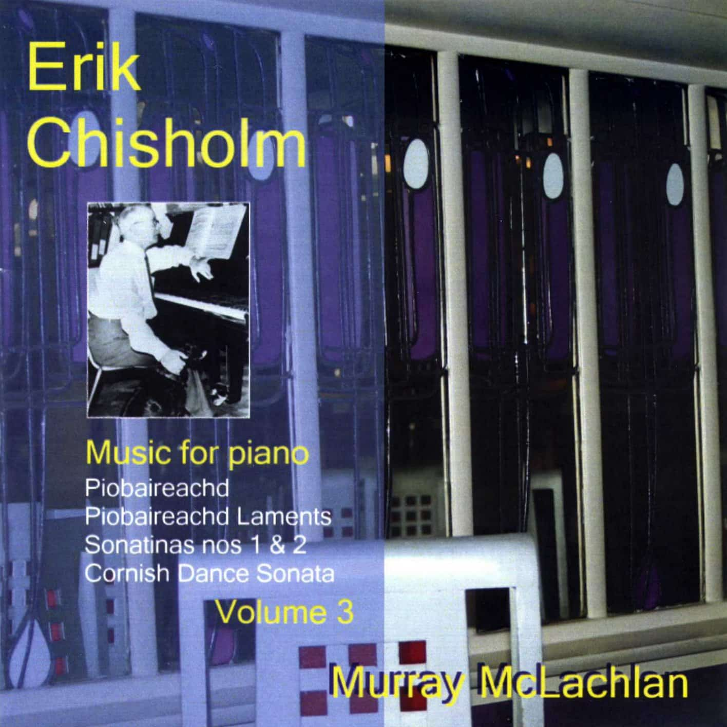 Erik Chisholm - Music for Piano, volume 3