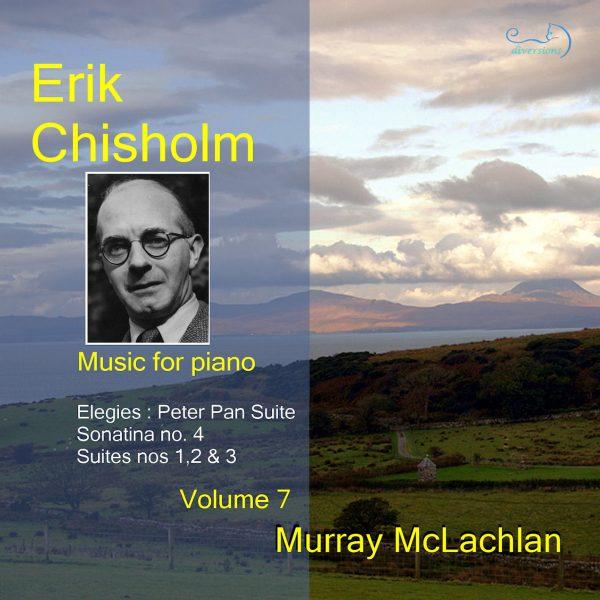 Erik Chisholm - Music for Piano, vol. 7
