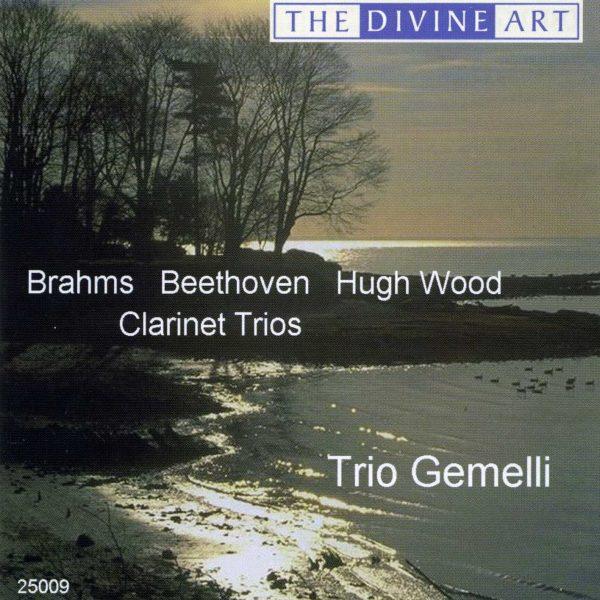 Brahms, Beethoven & Wood - Clarinet Trios
