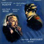 Busoni Preludes & Bliss Piano Sonata