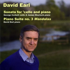 "David Earl: Cello Sonata/""Mandalas"" Piano Suite"