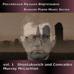 Russian Piano Music vol. 1 - Shostakovich and Comrades