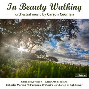 In Beauty Walking - Orchestral Music by Carson Cooman