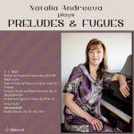Natalia Andreeva plays Preludes & Fugues