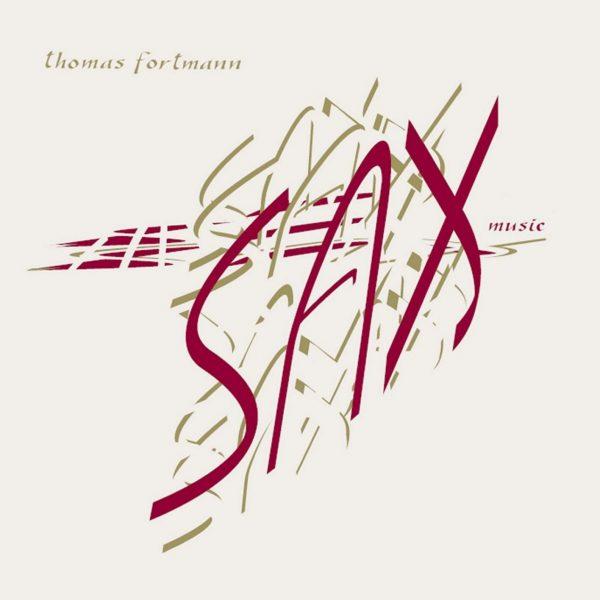 Thomas Fortmann: Sax Music