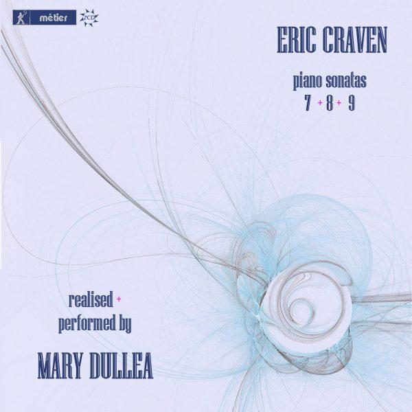 Eric Craven: Piano Sonatas 7,8 & 9