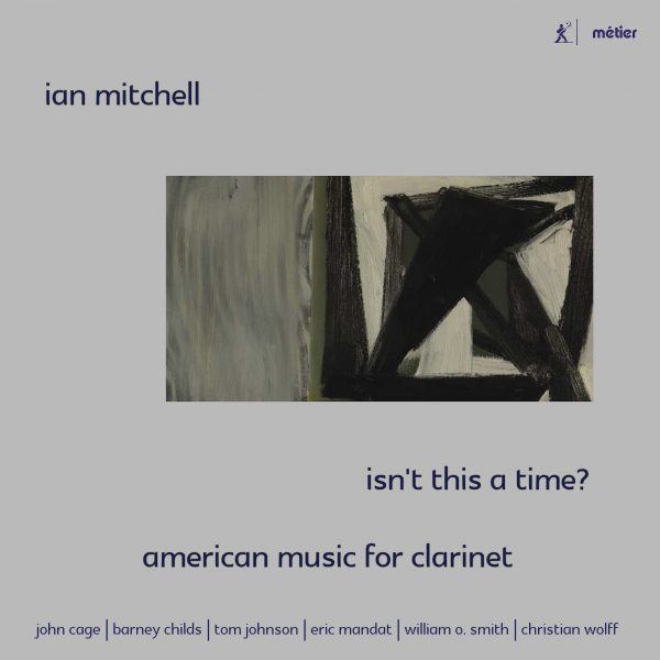 Isn't This a Time? - American Music for Clarinet