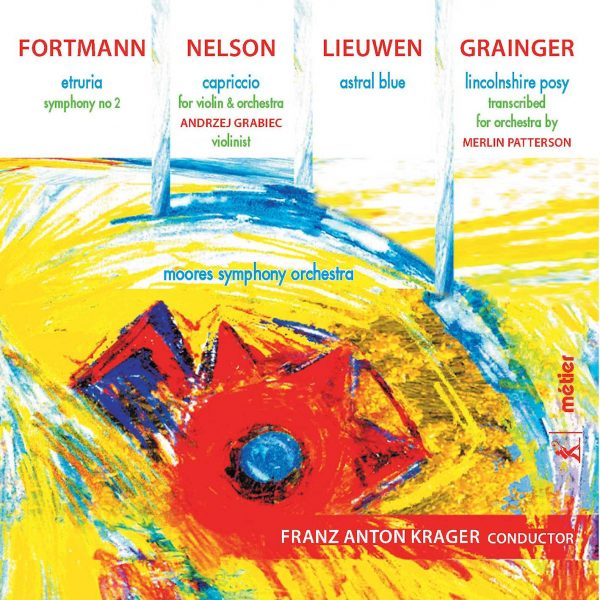 Grainger/Fortmann/Lieuwen/Nelson: Orchestral works