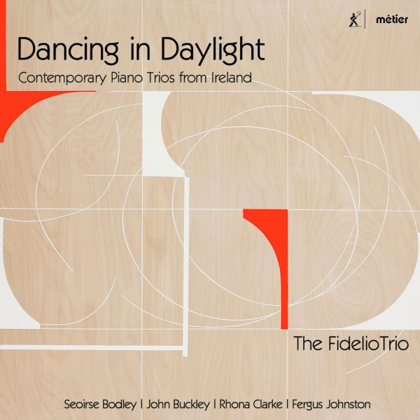 Dancing in Daylight - Piano Trios from Ireland