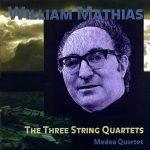 Mathias: The Three String Quartets