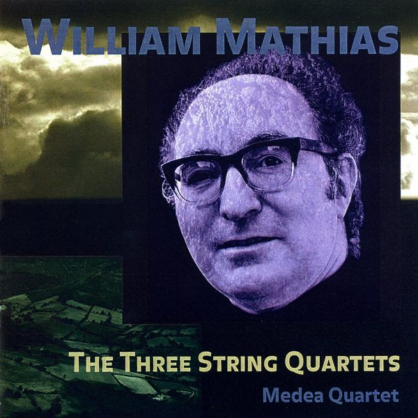 Mathias: The Three String Quartets