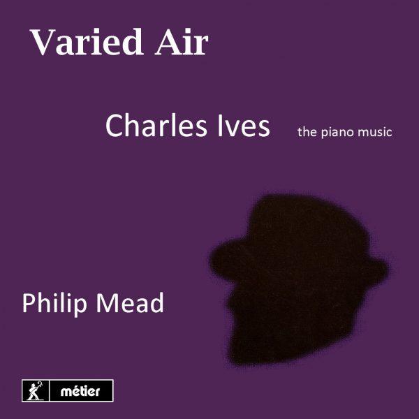 """""""Varied Air"""" - Charles Ives Piano Music (2CD)"""