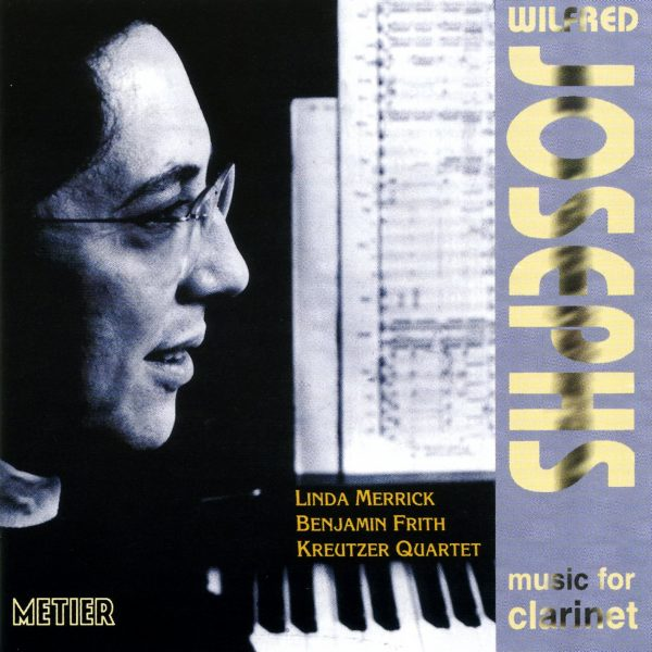 Wilfred Josephs - Clarinet Sonatas and Quintet