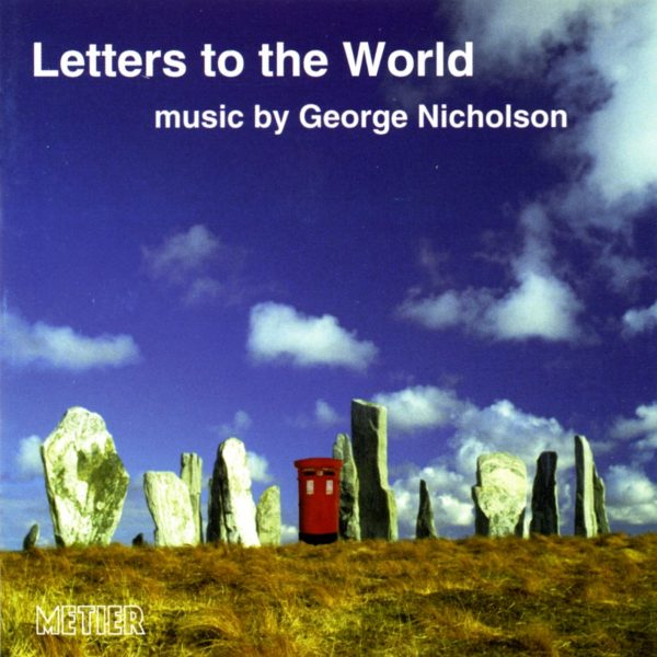 Letters to the World - Chamber Music by George Nicholson