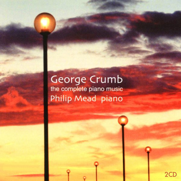 George Crumb - Complete Piano Music