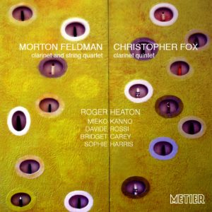 Feldman and Fox - music for clarinet and string quartet
