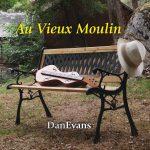 Dan Evans: Au Vieux Moulin